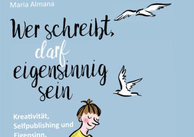 Buch-Cover: Wer schreibt, darf eigensinnig sein